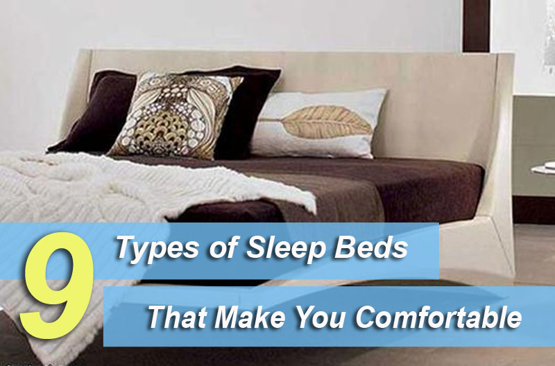 9 Types of Sleep Beds That Make You Comfortable