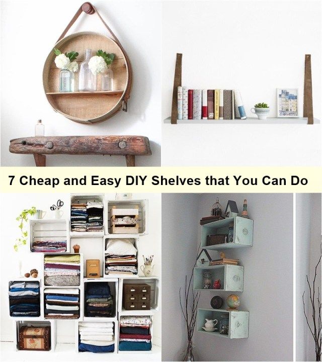 7 cheap and easy diy shelves that you can do
