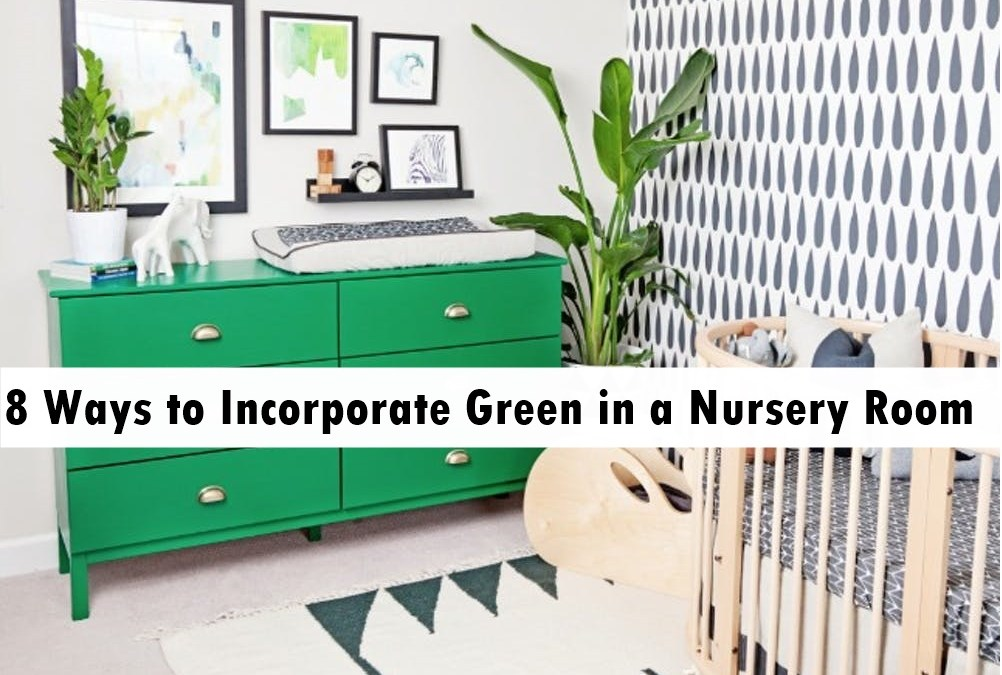 8 Ways to Incorporate Green in a Nursery Room