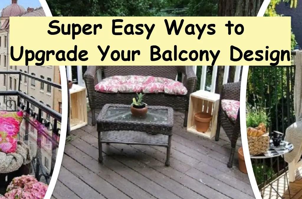 Super Easy Ways To Upgrade You Balcony Design