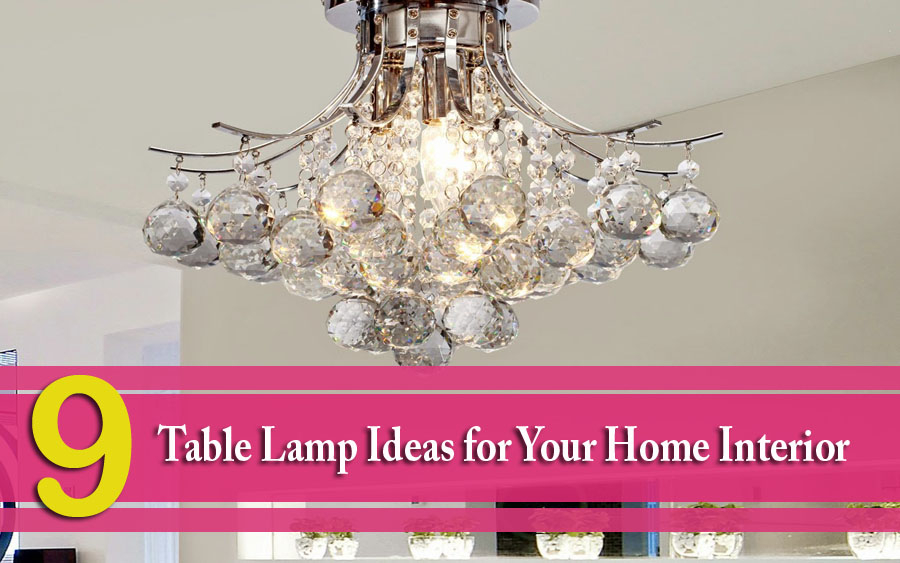 9 Table Lamps Ideas for Your Home Interior