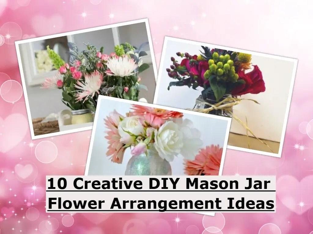 10 creative diy mason jar flower arrangement ideas