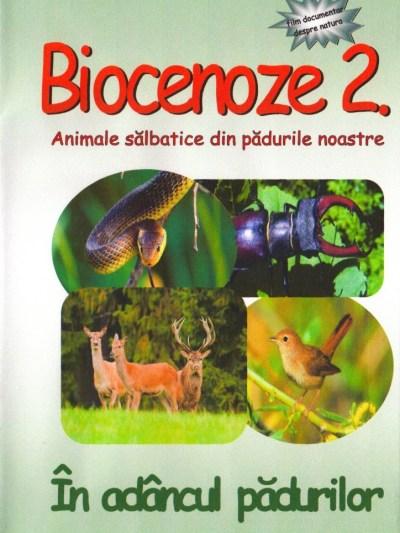 BIOCENOZE 2. In adancul padurilor