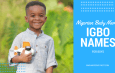 Nigerian baby names: 350 Igbo names for boys and their meanings