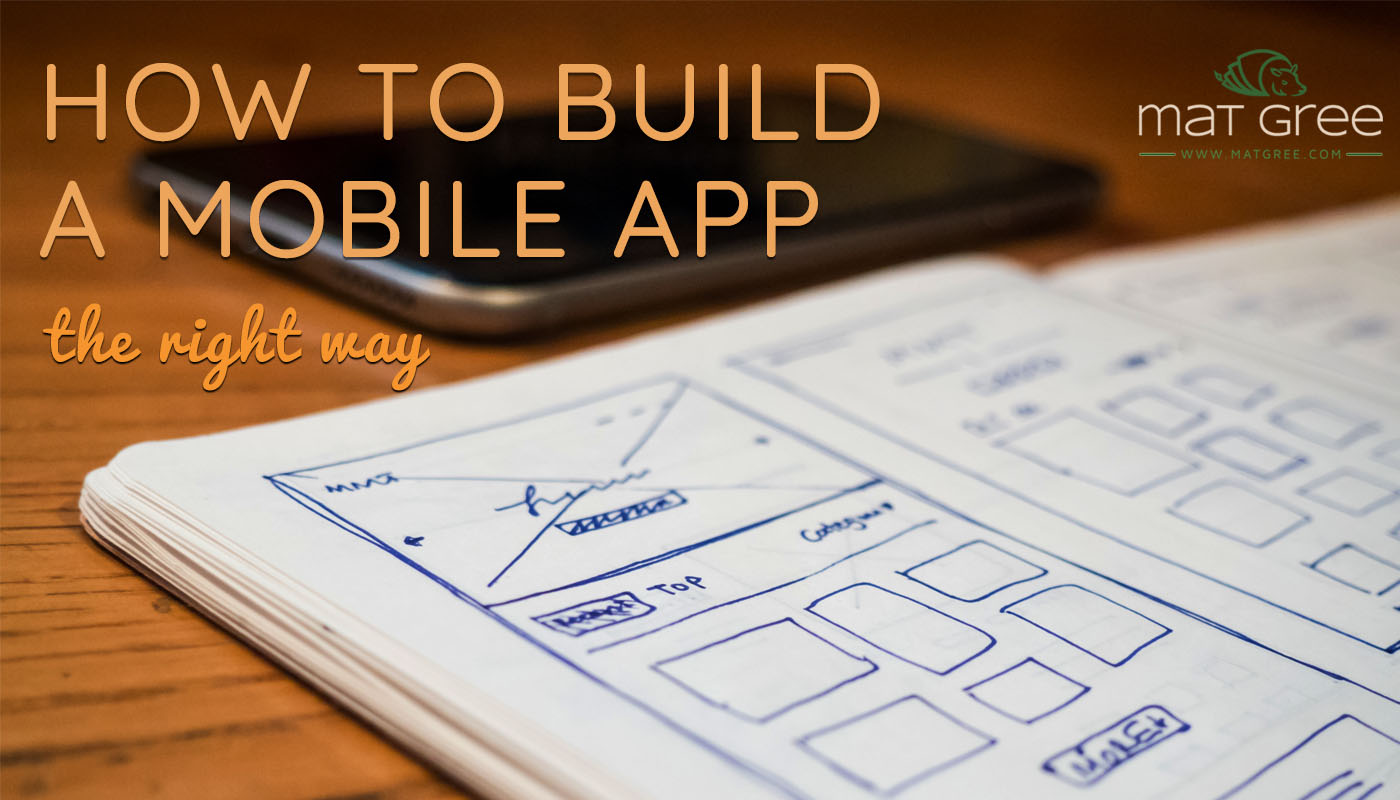 How to build a mobile app. The right way.
