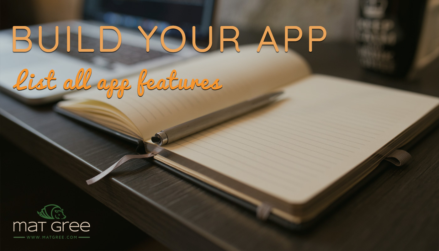 Build your app: List all app features.