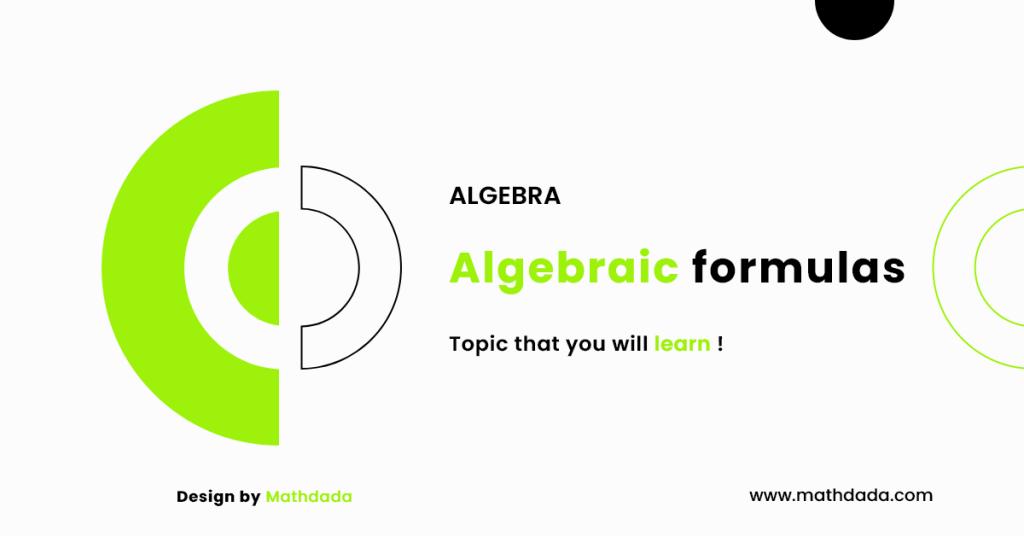 ALGEBRA Algebraic formulas