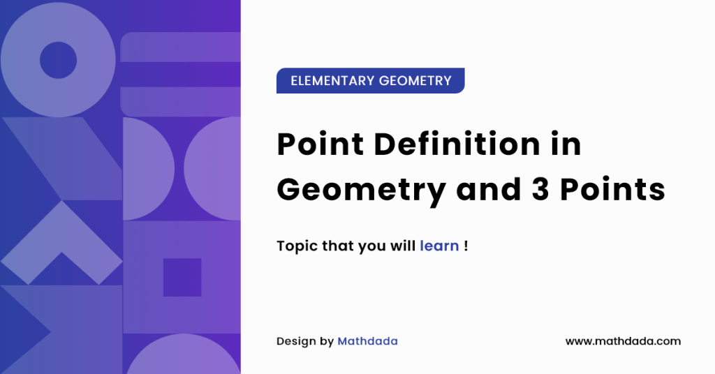 ELEMENTARY GEOMETRY Point Definition in Geometry and 3 Points