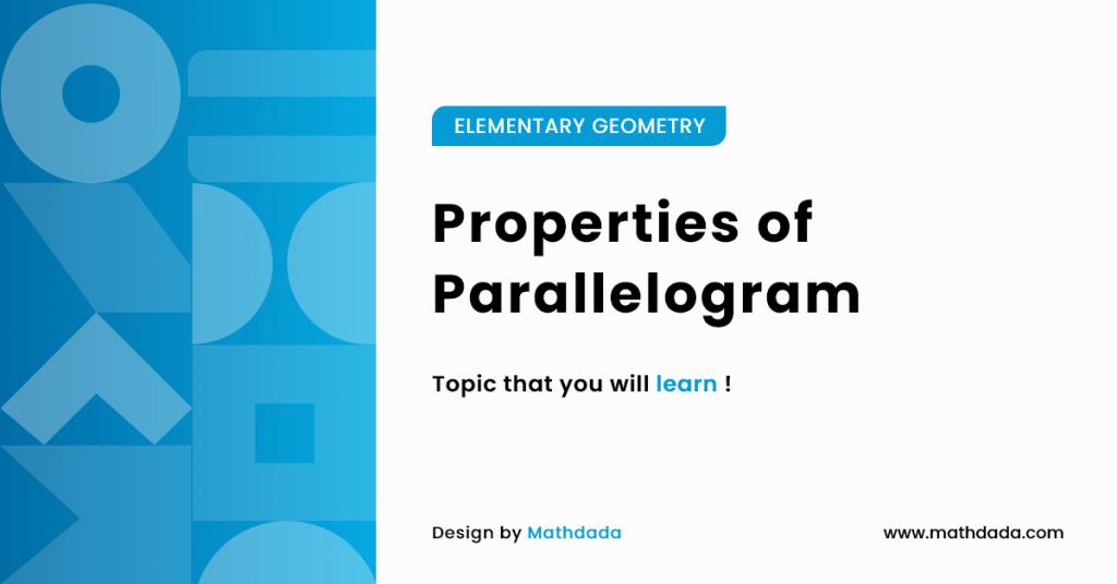 ELEMENTARY GEOMETRY Properties of Parallelogram