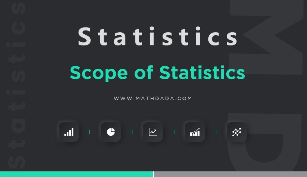 Statistics Scope of Statistics