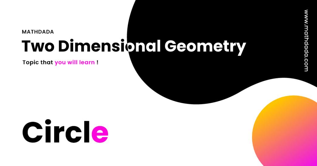 Two Dimensional Geometry Circle