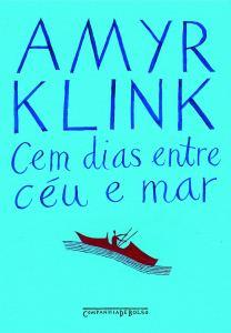 Cem Dias Entre Céu e Mar, por Amyr Klink