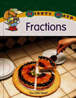 Mighty Math: Fractions by Sara Pistoia