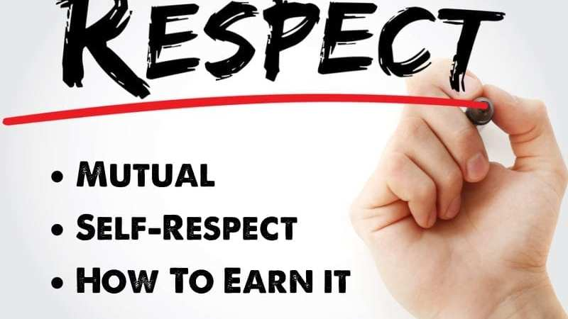How To Earn Mutual Respect and Self-Respect