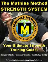 Mathias Method Strength System Strength Training Guide