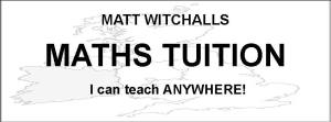 Matt Witchalls Maths Tuition - I can teach anywhere!