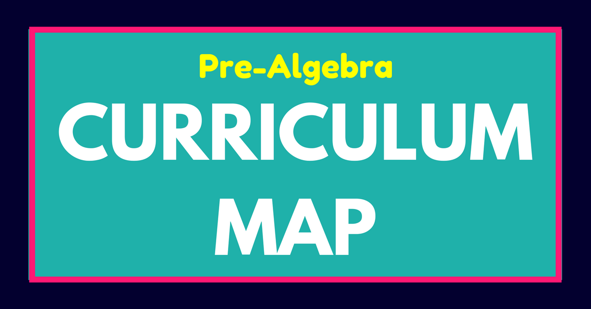 Pre-Algebra Curriculum Map - MathTeacherCoach.com