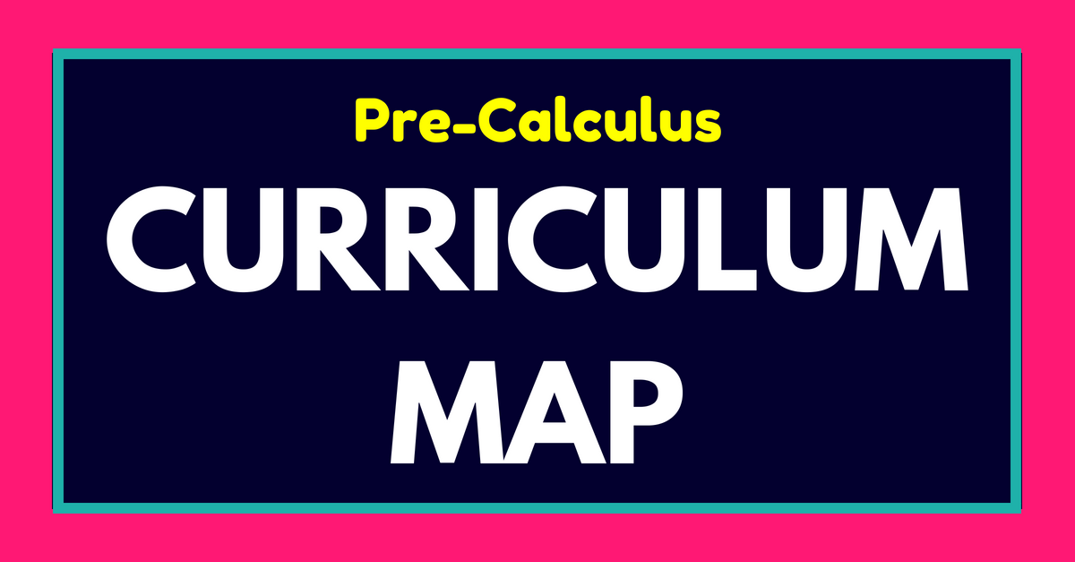 PreCalculus Curriculum Map and Pacing Guide