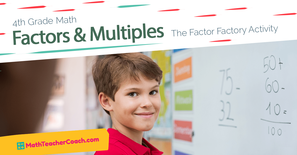 Factors and Multiples: The Factor Factory Activity