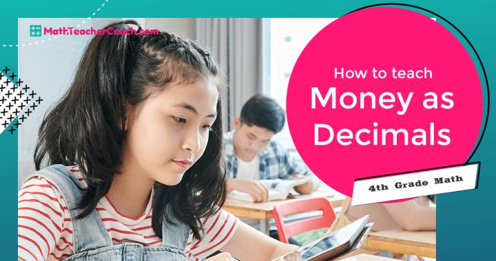teaching money as decimals, 4th grade math