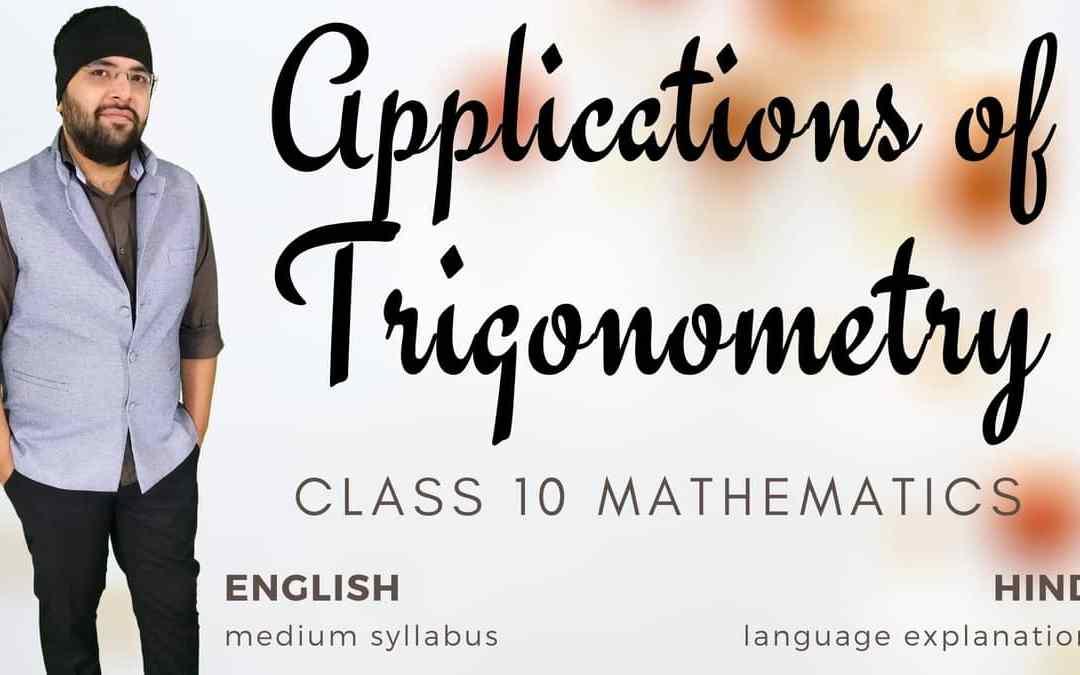 Applications of Trigonometry Class 10 Maths