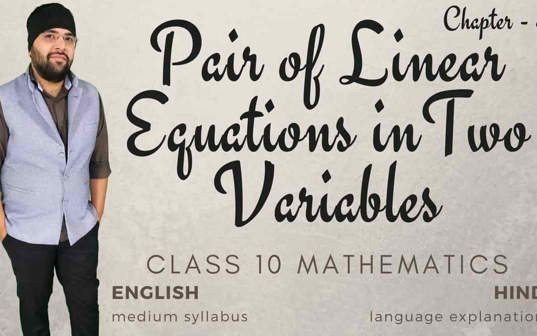 Pair of Linear Equations in Two Variables Class 10 Maths