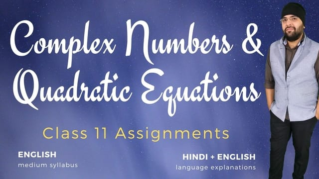 Ch05. Complex Numbers and Quadratic Equations Assignments