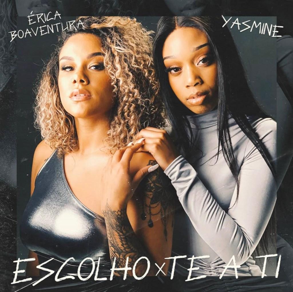 Erica Boaventura & Yasmine - Escolho-te a ti