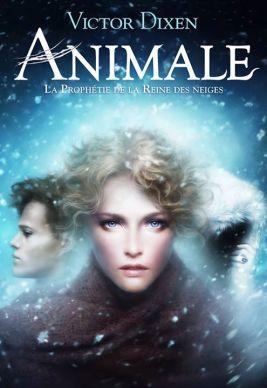 animale,-tome-2---la-prophetie-de-la-reine-des-neiges-651653