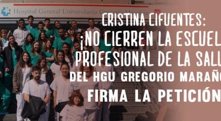 Cristina Cifuentes: ¡No cierren la Escuela Profesional de la Salud del HGU Gregorio Marañón! FIRMA LA PETICIÓN