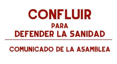 CONFLUIR PARA DEFENDER LA SANIDAD. COMUNICADO DE LA ASAMBLEA