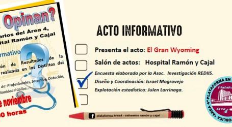 Acto: ¿Qué Opinan los usuarios del Ramón y Cajal? Miércoles 22 a las 12:00 Presentará: El Gran Wyoming.