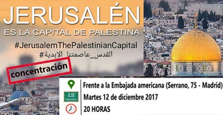 CONCENTRACIÓN: Jerusalen es la Capital de Palestina. Martes 12 dic 20 horas Embajada americana