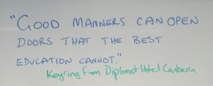 """Good manners can open doors that the best education cannot."" Keyring from Diplomat Hotel Canberra"