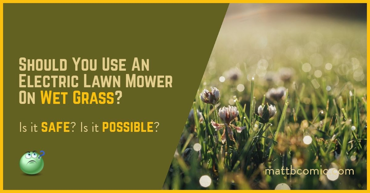 Should You Use An Electric Lawn Mower On Wet Grass