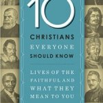Book Review: 10 Christians Everyone Should Know