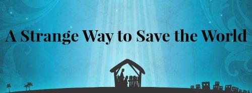 A Strange Way to Save the World