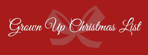 My Ultimate Christmas Playlist: Grown Up Christmas List
