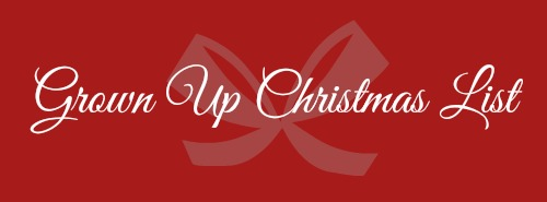 Grown Up Christmas List