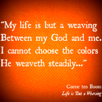 """My life is but a weaving…"""