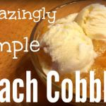 Amazingly simple Peach Cobbler
