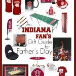 Father's Day ideas for an Indiana fan