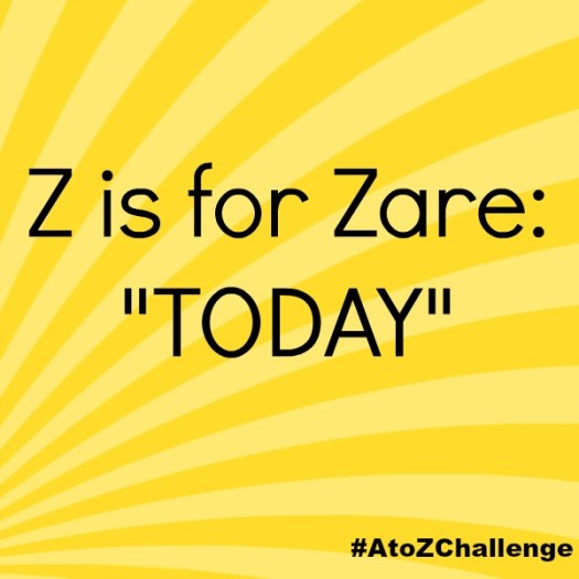 Z is for Zare - today #AtoZChallenge