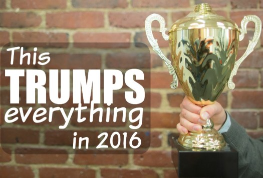 this-trumps-everything-in-2016