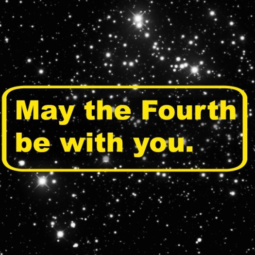 May the Fourth be with you. #StarWarsDay