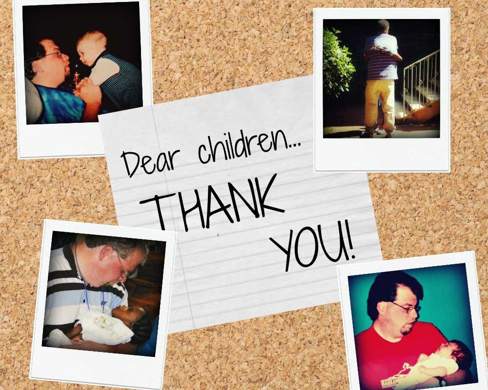 An open letter to my children: Thanks - Life in the Fishbowl