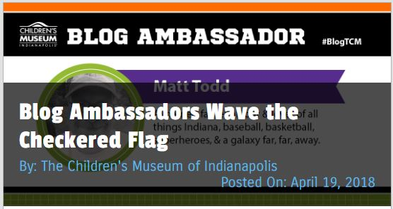 Matt Todd's Blog Ambassador post about racing for The Children's Museum of Indianapolis #blogTCM