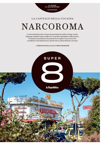"""July 2017- Assignment for """"Super 8- La Repubblica"""", published both in the online and printed version, text by Roberto Saviano."""