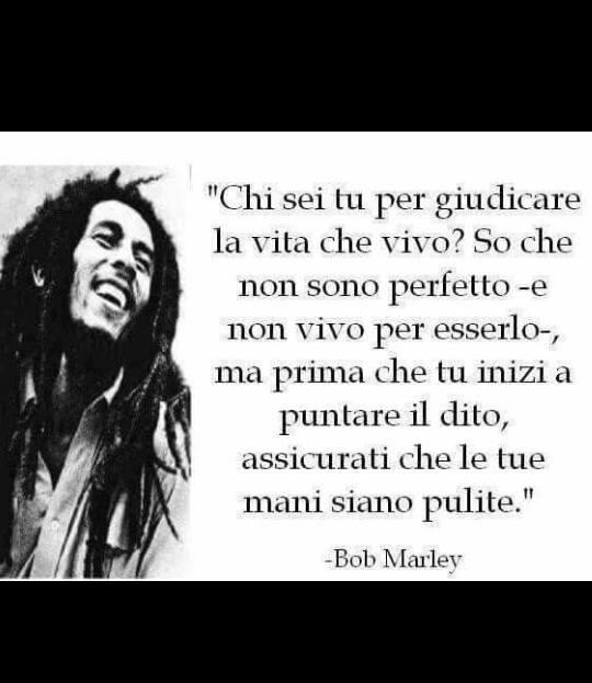 Nessuno ci può giudicare secondo Bob Marley