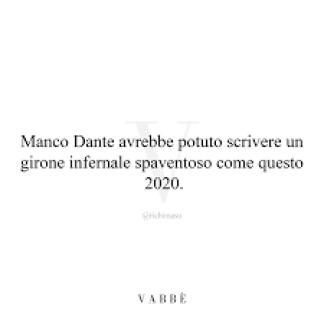 Dante avrebbe considerato il 2020 un girone infernale?
